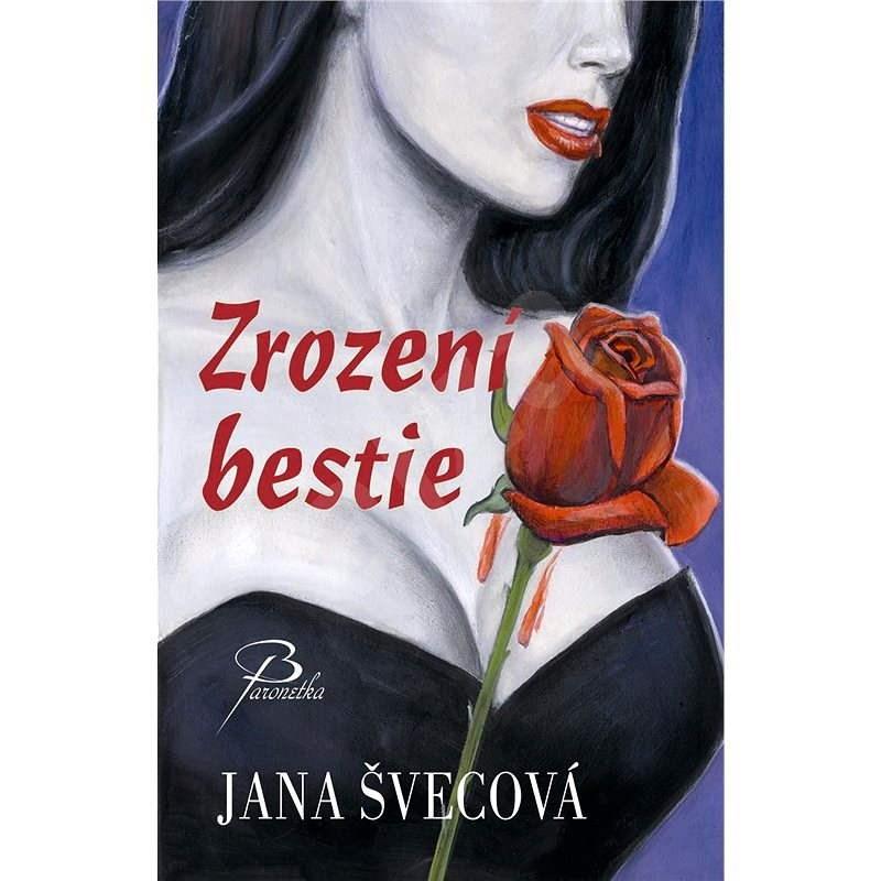 Zrození bestie - Jana Švecová
