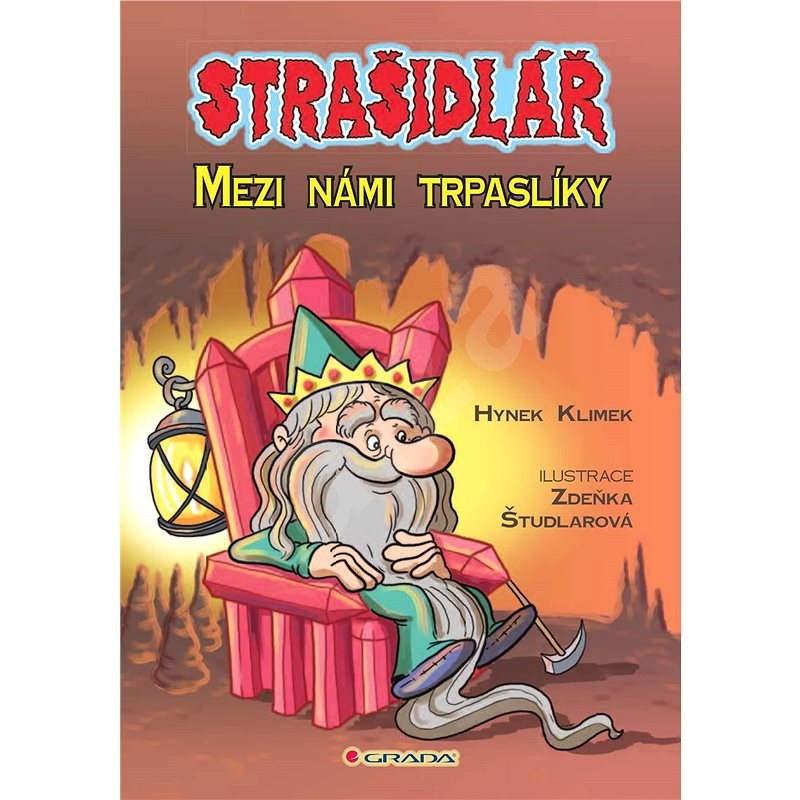 Strašidlář - Mezi námi trpaslíky - Zdeňka Študlarová