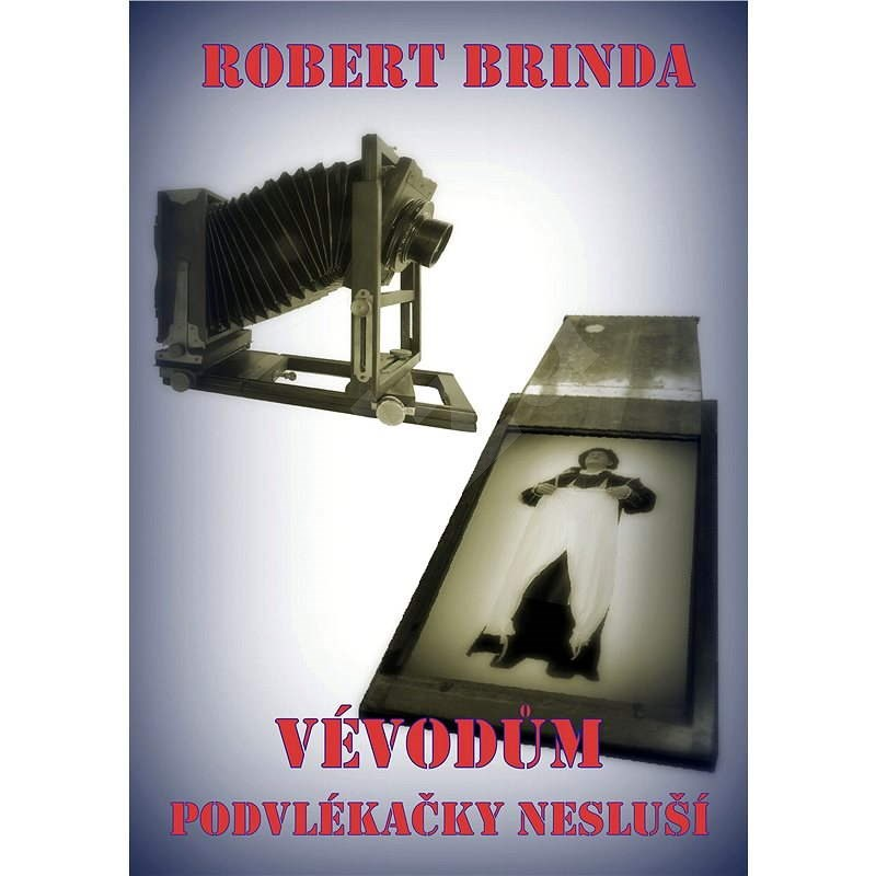 Vévodům podvlékačky nesluší - Robert Brinda