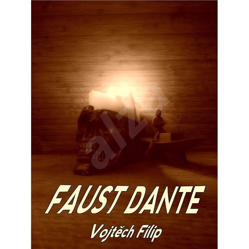 Faust Dante - Vojtěch Filip