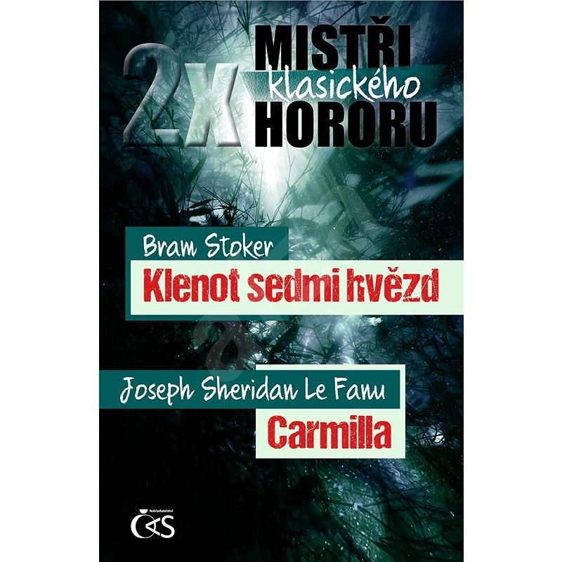 2x mistři klasického hororu (Klenot sedmi hvězd / Carmilla) - Bram Stoker