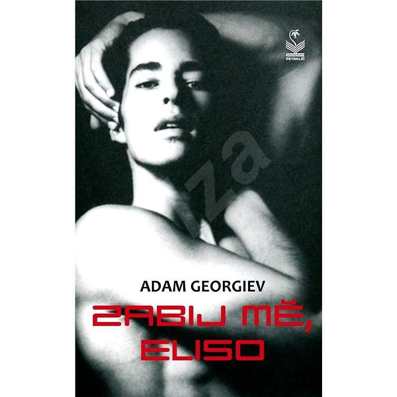 Zabij mě, Eliso - Adam Georgiev