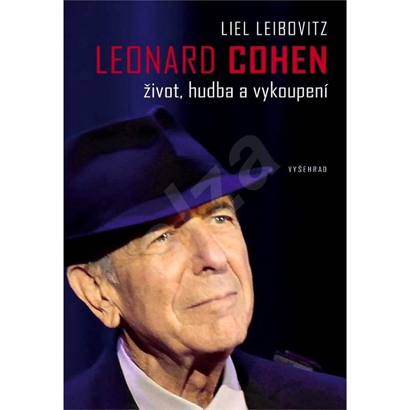 Leonard Cohen - Liel Leibovitz