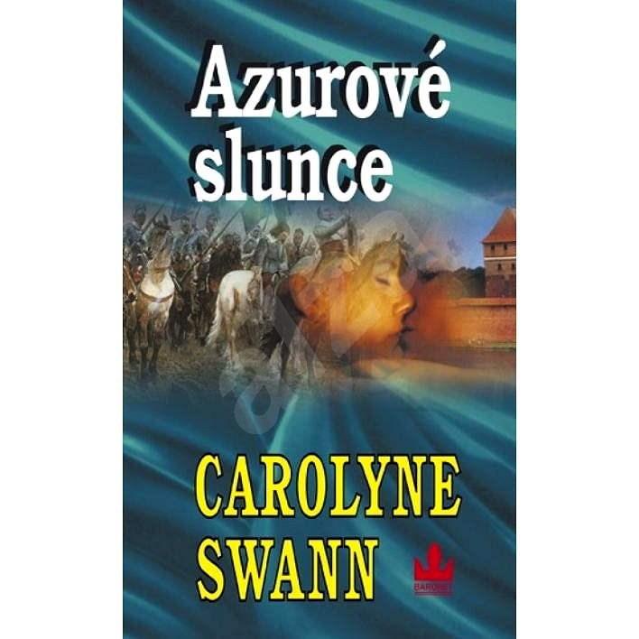 Azurové slunce - Carolyne Swann