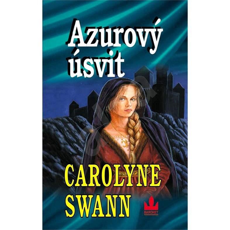 Azurový úsvit - Carolyne Swann