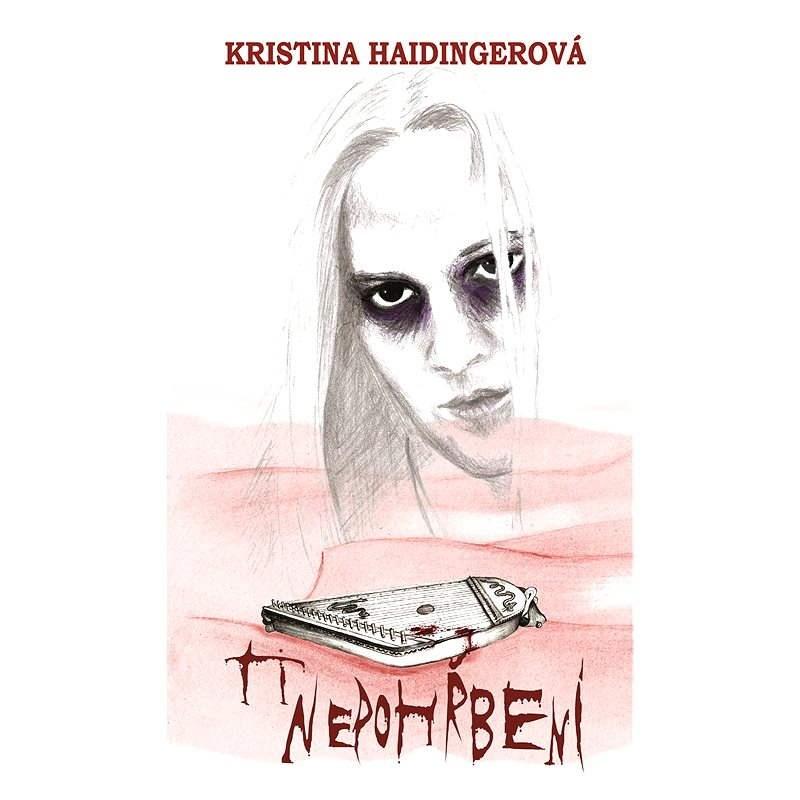 Ti nepohřbení - Kristina Haidingerová