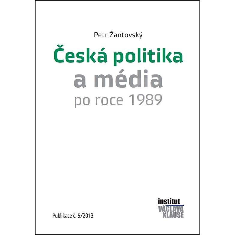 Česká politika a média po roce 1989 - Petr Žantovský