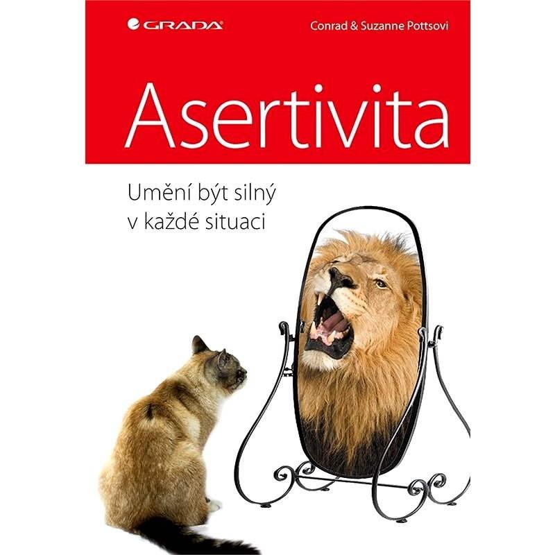 Asertivita - umění být silný v každé situaci - Conrad Potts