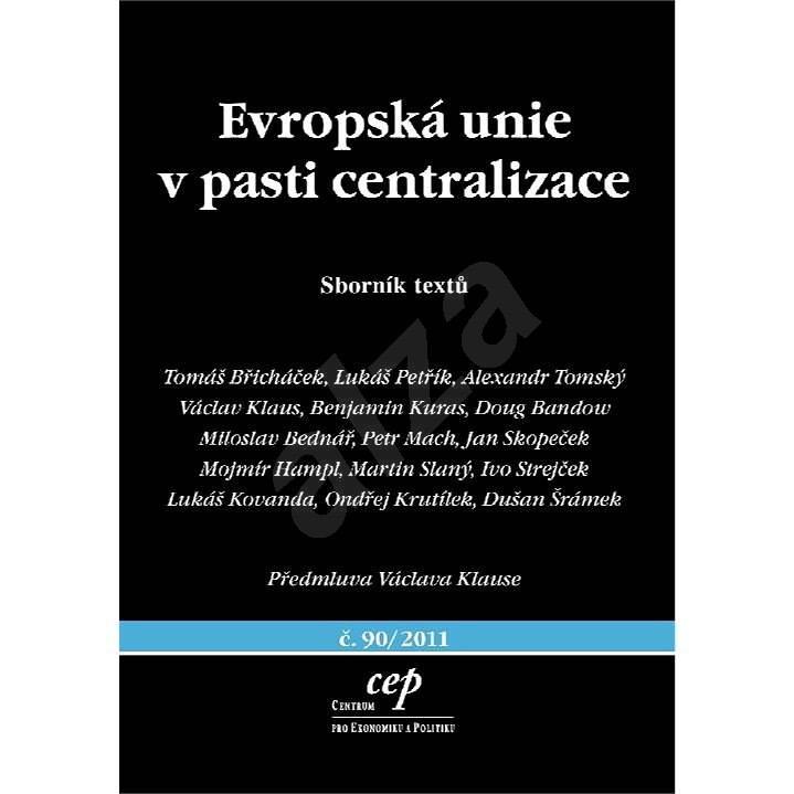 Evropská unie v pasti centralizace - Benjamin Kuras