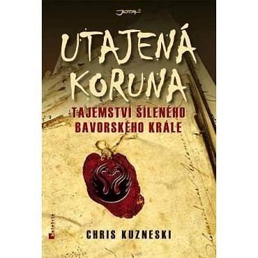 Utajená koruna - Chris Kuzneski