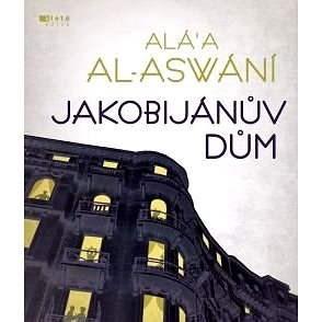 Jakobijánův dům - Al Aswany Alaa