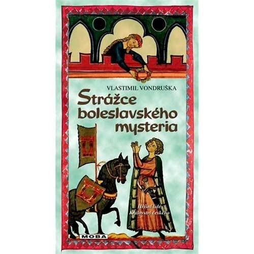 Strážce boleslavského mysteria - Vlastimil Vondruška