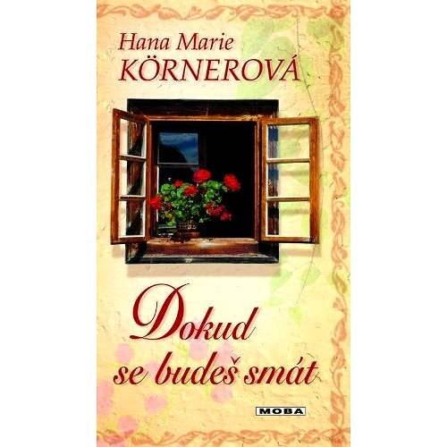Dokud se budeš smát - Hana Marie Körnerová
