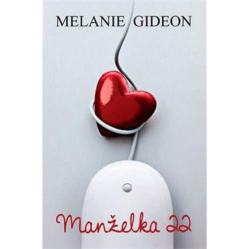 Manželka 22 - Melanie Gideon