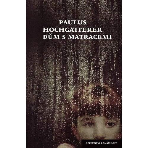 Dům s matracemi - Paulus Hochgatterer