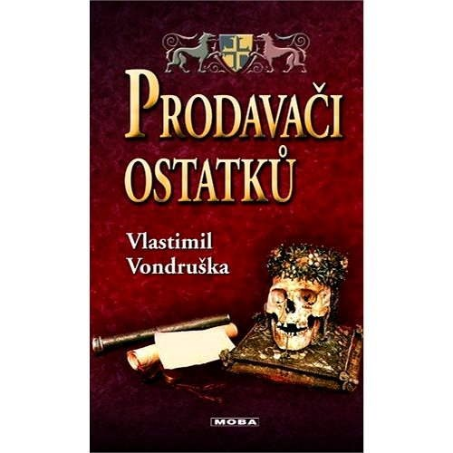 Prodavači ostatků - Vlastimil Vondruška