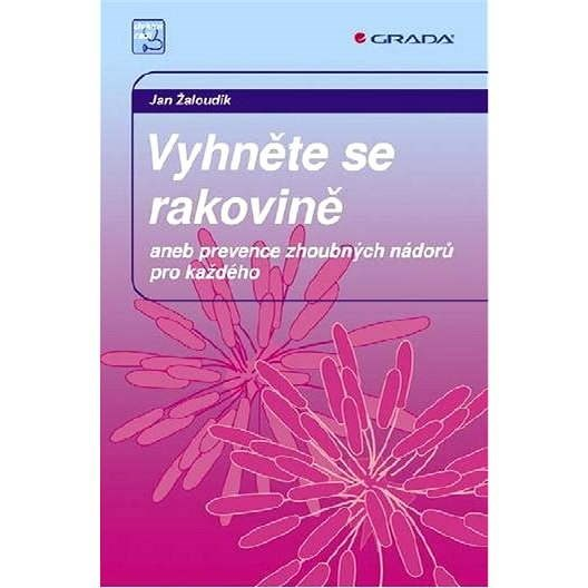 Vyhněte se rakovině - Jan Žaloudík