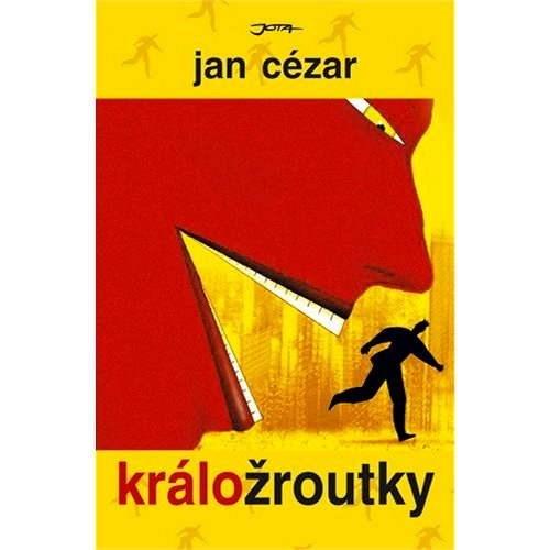 Králožroutky  - Cézar Jan