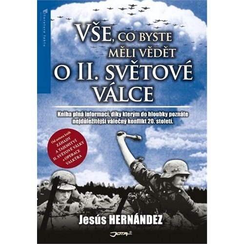 Vše, co byste měli vědět o druhé světové válce - Jesús Hernández
