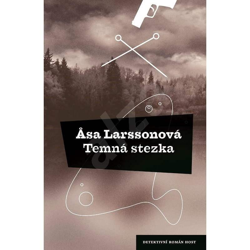 Temná stezka - Asa Larssonová