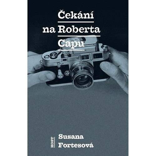 Čekání na Roberta Capu - Susana Fortesová