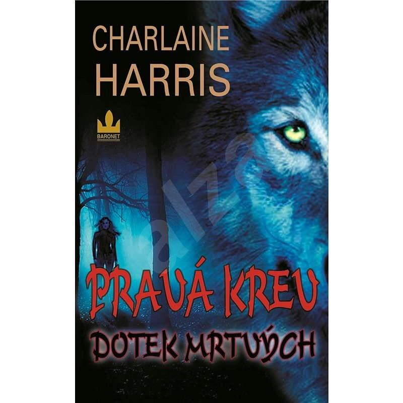 Pravá krev – Dotek mrtvých - Charlaine Harris