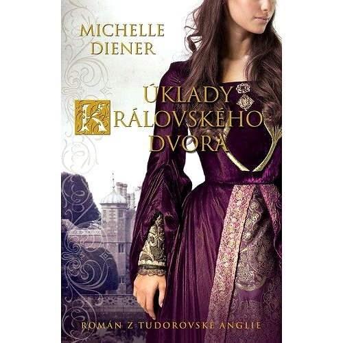 Úklady královského dvora - Michelle Diener