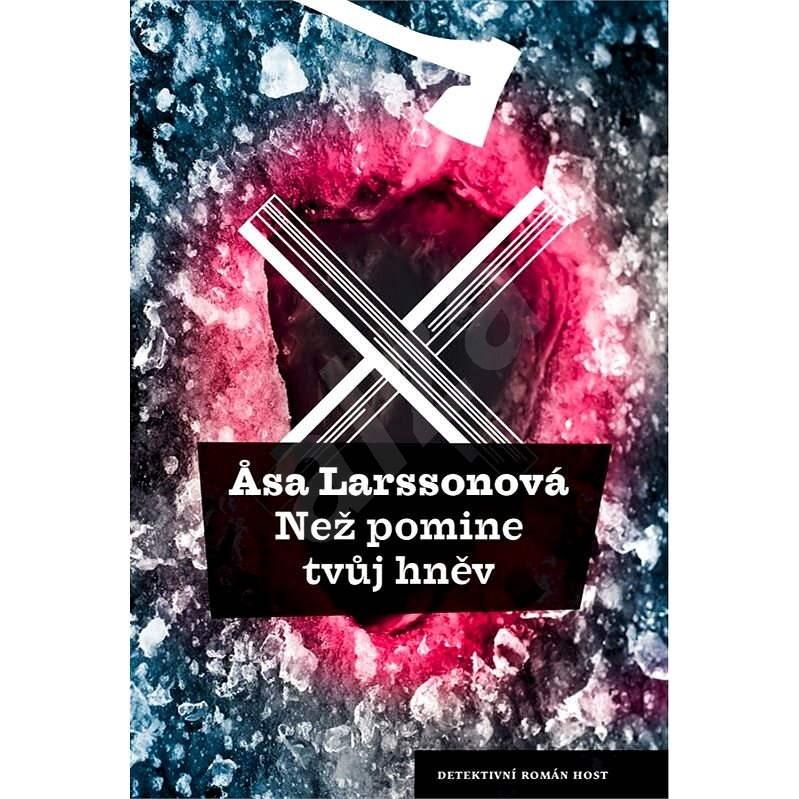 Než pomine tvůj hněv - Asa Larssonová
