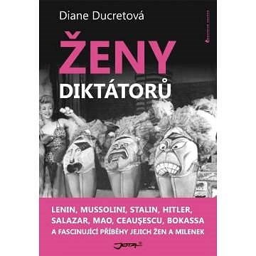 Ženy diktátorů - Ducret Diane