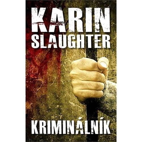 Kriminálník - Karin Slaughter