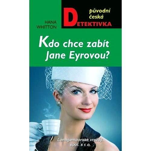 Kdo chce zabít Jane Eyrovou? - Hana Whitton