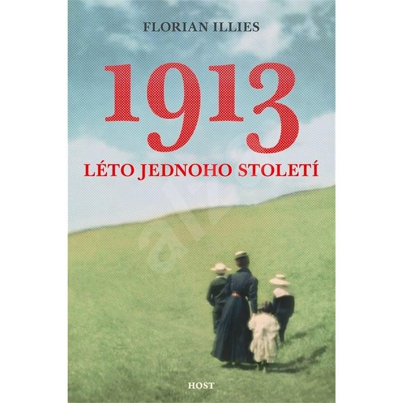 1913. Léto jednoho století - Florian Illies