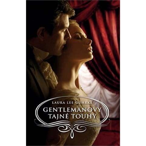 Gentlemanovy tajné touhy - Laura Lee Guhrke