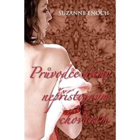 Průvodce dámy nepřístojným chováním - Suzanne Enoch