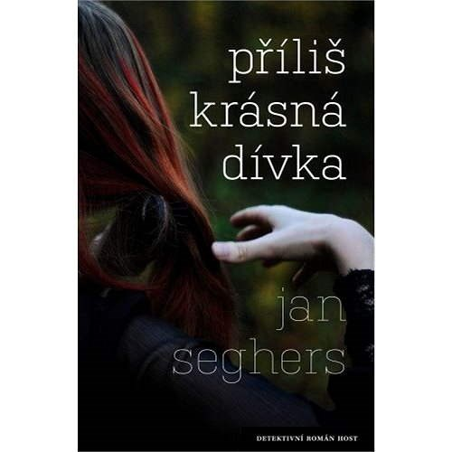 Příliš krásná dívka - Jan Seghers