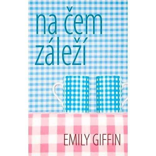 Na čem záleží - Emily Giffin