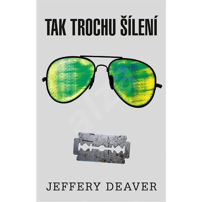 Tak trochu šílení - Jeffery Deaver