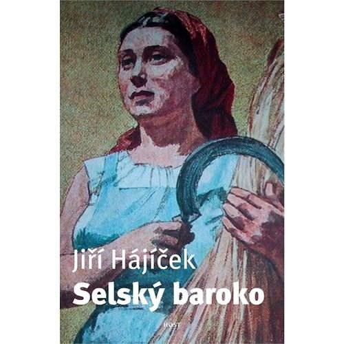Selský baroko - Jiří Hájíček