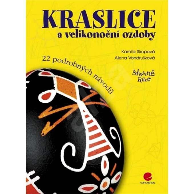 Kraslice a velikonoční ozdoby - Alena Vondrušková