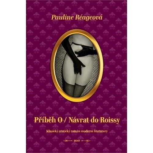 Příběh 0 / Návrat do Roissy - Pauline Réageová