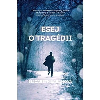 Esej o tragédii - Elizabeth LaBanová