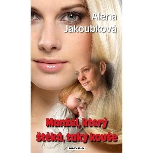 Manžel, který štěká, taky kouše - Alena Jakoubková