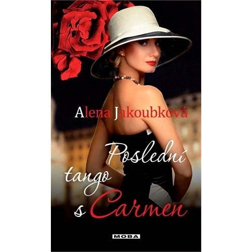 Poslední tango s Carmen - Alena Jakoubková