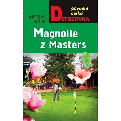 Magnolie z Masters - Jaroslav Kuťák