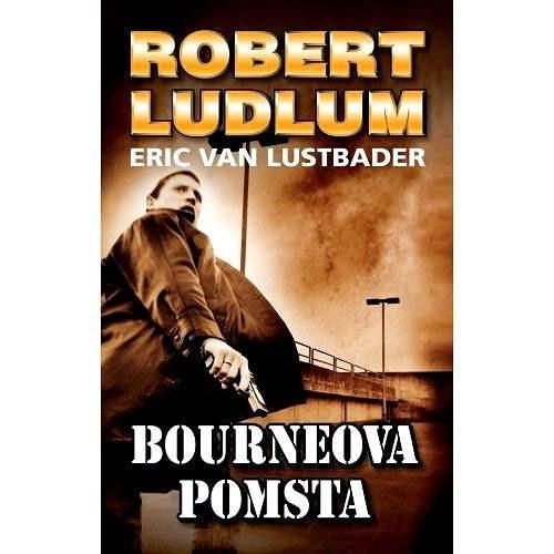 Bourneova pomsta - Robert Ludlum