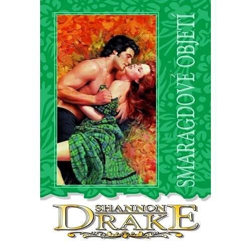 Smaragdové objetí - Shannon Drake