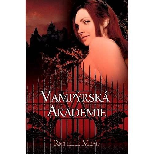 Vampýrská akademie - Richelle Mead