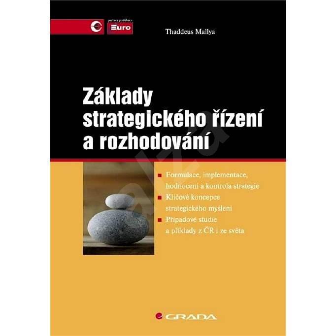 Základy strategického řízení a rozhodování - Thaddeus Mallya