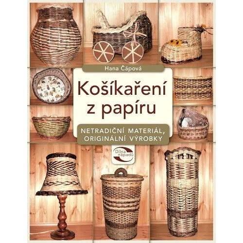 Košíkaření z papíru - Hana Čápová