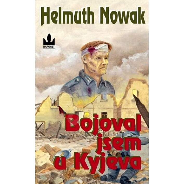 Bojoval jsem u Kyjeva - Helmuth Nowak